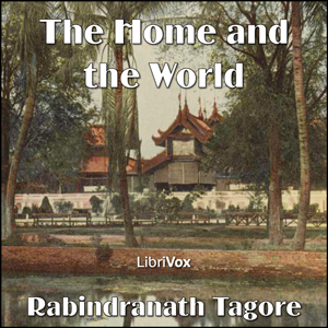 Home and the World(1708) by Rabindranath Tagore audiobook cover art image on Bookamo