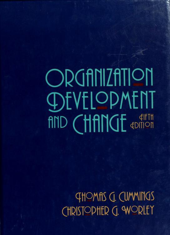 Organization development and change by Thomas G. Cummings