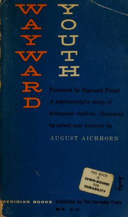 Wayward youth by August Aichhorn
